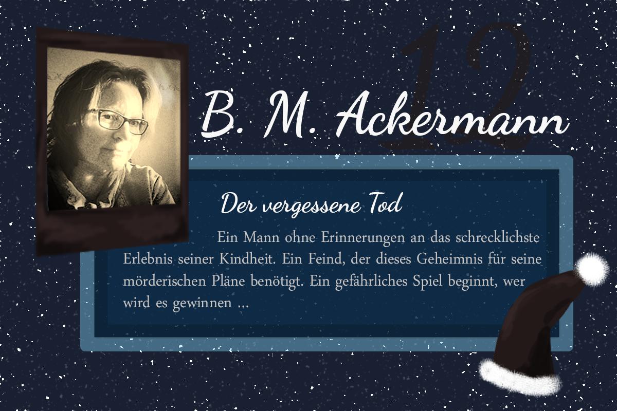 Der vergessene Tod – #24Autoren mit B. M. Ackermann