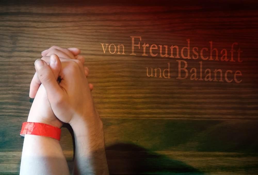 Von Freundschaft und Balance