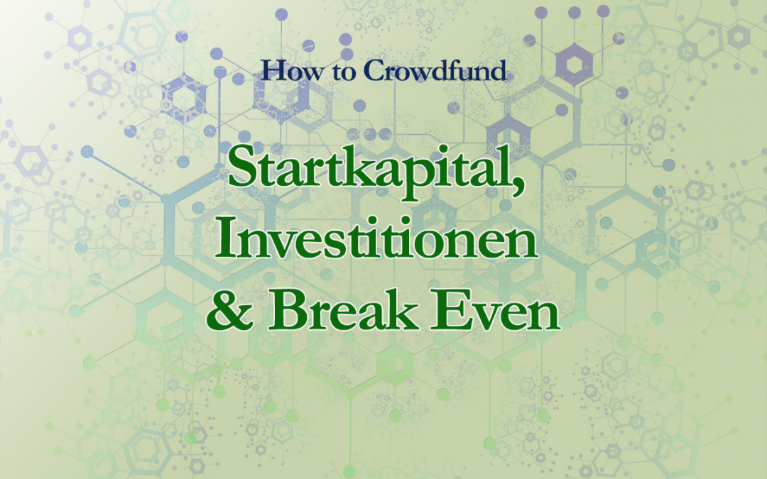 Crowdfunding für Autoren: Startkapital, Investitionen und Break Even