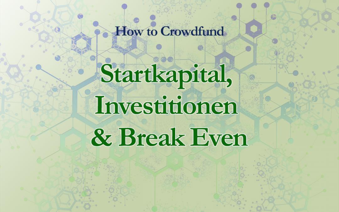 Crowdfunding für Autoren: Startkapital, Investitionen und Break Even